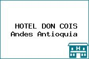 HOTEL DON COIS Andes Antioquia