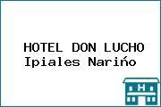 HOTEL DON LUCHO Ipiales Nariño