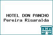 HOTEL DON PANCHO Pereira Risaralda