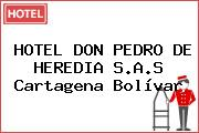 HOTEL DON PEDRO DE HEREDIA S.A.S Cartagena Bolívar