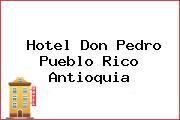 Hotel Don Pedro Pueblo Rico Antioquia
