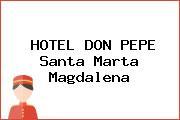 HOTEL DON PEPE Santa Marta Magdalena