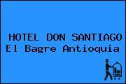 HOTEL DON SANTIAGO El Bagre Antioquia