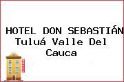 HOTEL DON SEBASTIÁN Tuluá Valle Del Cauca