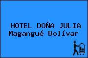 HOTEL DOÑA JULIA Magangué Bolívar
