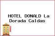 HOTEL DONALD La Dorada Caldas