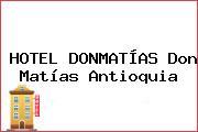 HOTEL DONMATÍAS Don Matías Antioquia