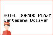 HOTEL DORADO PLAZA Cartagena Bolívar
