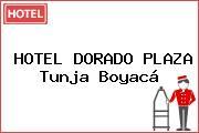 HOTEL DORADO PLAZA Tunja Boyacá