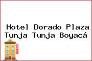 Hotel Dorado Plaza Tunja Tunja Boyacá
