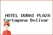 HOTEL DUBAI PLAZA Cartagena Bolívar