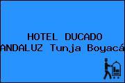 HOTEL DUCADO ANDALUZ Tunja Boyacá