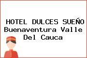 HOTEL DULCES SUEÑO Buenaventura Valle Del Cauca