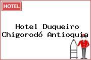Hotel Duqueiro Chigorodó Antioquia