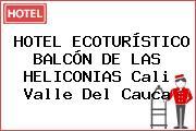 HOTEL ECOTURÍSTICO BALCÓN DE LAS HELICONIAS Cali Valle Del Cauca