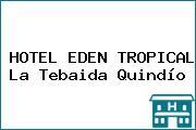 HOTEL EDEN TROPICAL La Tebaida Quindío
