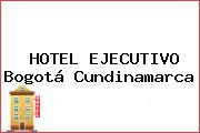 HOTEL EJECUTIVO Bogotá Cundinamarca