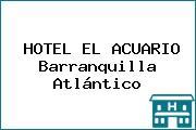 HOTEL EL ACUARIO Barranquilla Atlántico