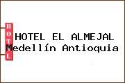HOTEL EL ALMEJAL Medellín Antioquia