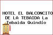 HOTEL EL BALCONCITO DE LA TEBAIDA La Tebaida Quindío
