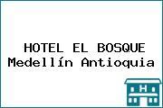 HOTEL EL BOSQUE Medellín Antioquia