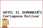 HOTEL EL BUMANGUÉS Cartagena Bolívar