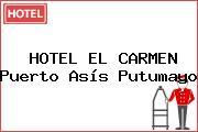 HOTEL EL CARMEN Puerto Asís Putumayo