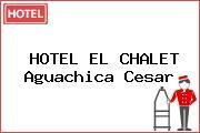 HOTEL EL CHALET Aguachica Cesar