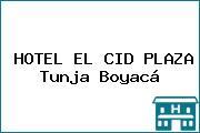 HOTEL EL CID PLAZA Tunja Boyacá