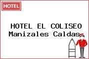 HOTEL EL COLISEO Manizales Caldas