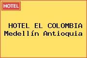 HOTEL EL COLOMBIA Medellín Antioquia