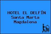 HOTEL EL DELFÍN Santa Marta Magdalena