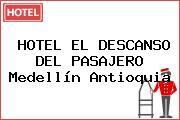 HOTEL EL DESCANSO DEL PASAJERO Medellín Antioquia