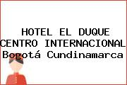 HOTEL EL DUQUE CENTRO INTERNACIONAL Bogotá Cundinamarca