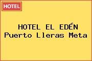 HOTEL EL EDÉN Puerto Lleras Meta