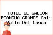 HOTEL EL GALEÓN PIANGUA GRANDE Cali Valle Del Cauca