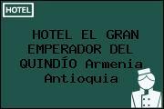HOTEL EL GRAN EMPERADOR DEL QUINDÍO Armenia Antioquia
