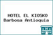 HOTEL EL KIOSKO Barbosa Antioquia