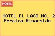 HOTEL EL LAGO NO. 2 Pereira Risaralda