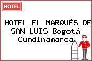 HOTEL EL MARQUÉS DE SAN LUIS Bogotá Cundinamarca