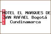 HOTEL EL MARQUES DE SAN RAFAEL Bogotá Cundinamarca