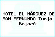 HOTEL EL MÁRQUEZ DE SAN FERNANDO Tunja Boyacá