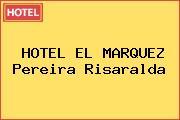HOTEL EL MARQUEZ Pereira Risaralda