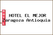 HOTEL EL MEJOR Zaragoza Antioquia