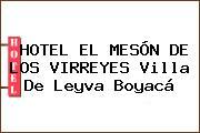 HOTEL EL MESÓN DE LOS VIRREYES Villa De Leyva Boyacá