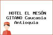 HOTEL EL MESÓN GITANO Caucasia Antioquia