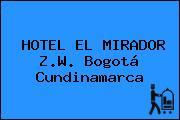HOTEL EL MIRADOR Z.W. Bogotá Cundinamarca