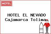 HOTEL EL NEVADO Cajamarca Tolima