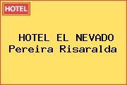 HOTEL EL NEVADO Pereira Risaralda