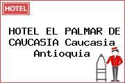 HOTEL EL PALMAR DE CAUCASIA Caucasia Antioquia